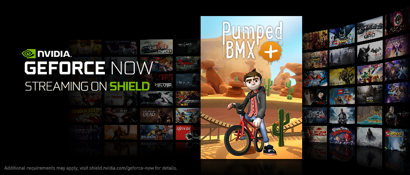 Stream and play BMX Pumped + Game on SHIELD with GeForce NOW