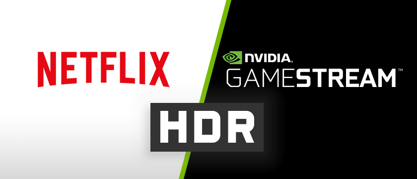 Gamestream HDR and Netflix HDR come to NVIDIA SHIELD