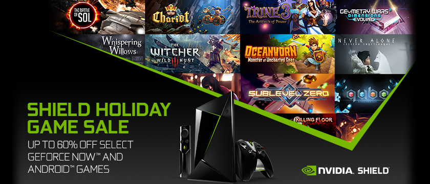 Don't Miss the Holiday Sale on NVIDIA SHIELD Games