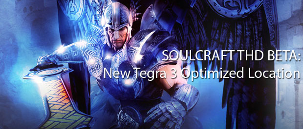New Tegra 3 Optimized Location Added to SoulCraft THD Beta