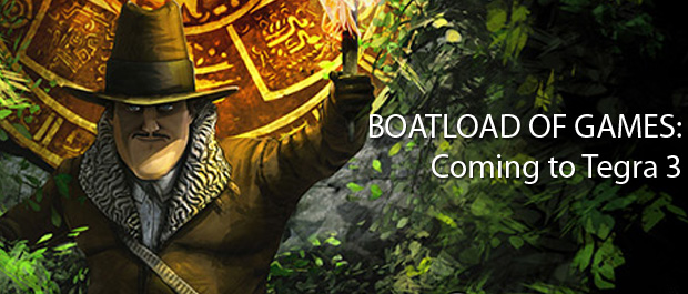 Boatload of Games Coming to Tegra 3