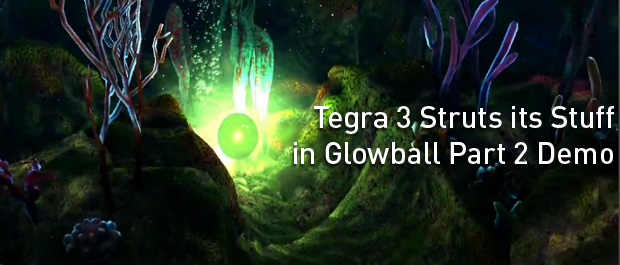 Tegra 3 Glowball Demo Part 2