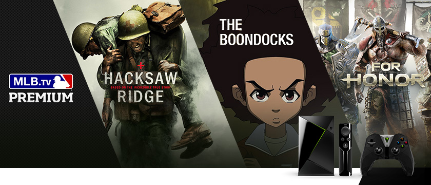 "This week, we're excited about the game, For Honor streaming with NVIDIA GameStream, the MLB.tv app, just in time for Spring Training, the movie, ""Hacksaw Ridge"" on VUDU, and ""The Boondocks"" which is streaming on Hulu.."