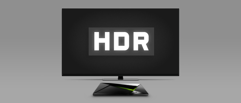 What is HDR: The SHIELD Team Has You Covered | NVIDIA SHIELD Blog