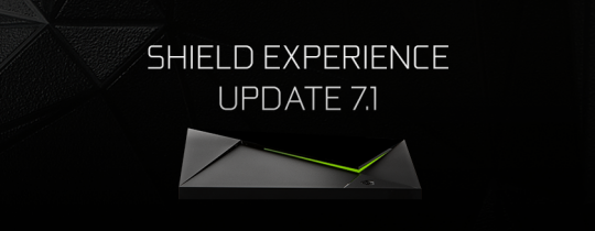 NVIDIA SHIELD Android TV gets SHIELD Software Experience Update 7.1
